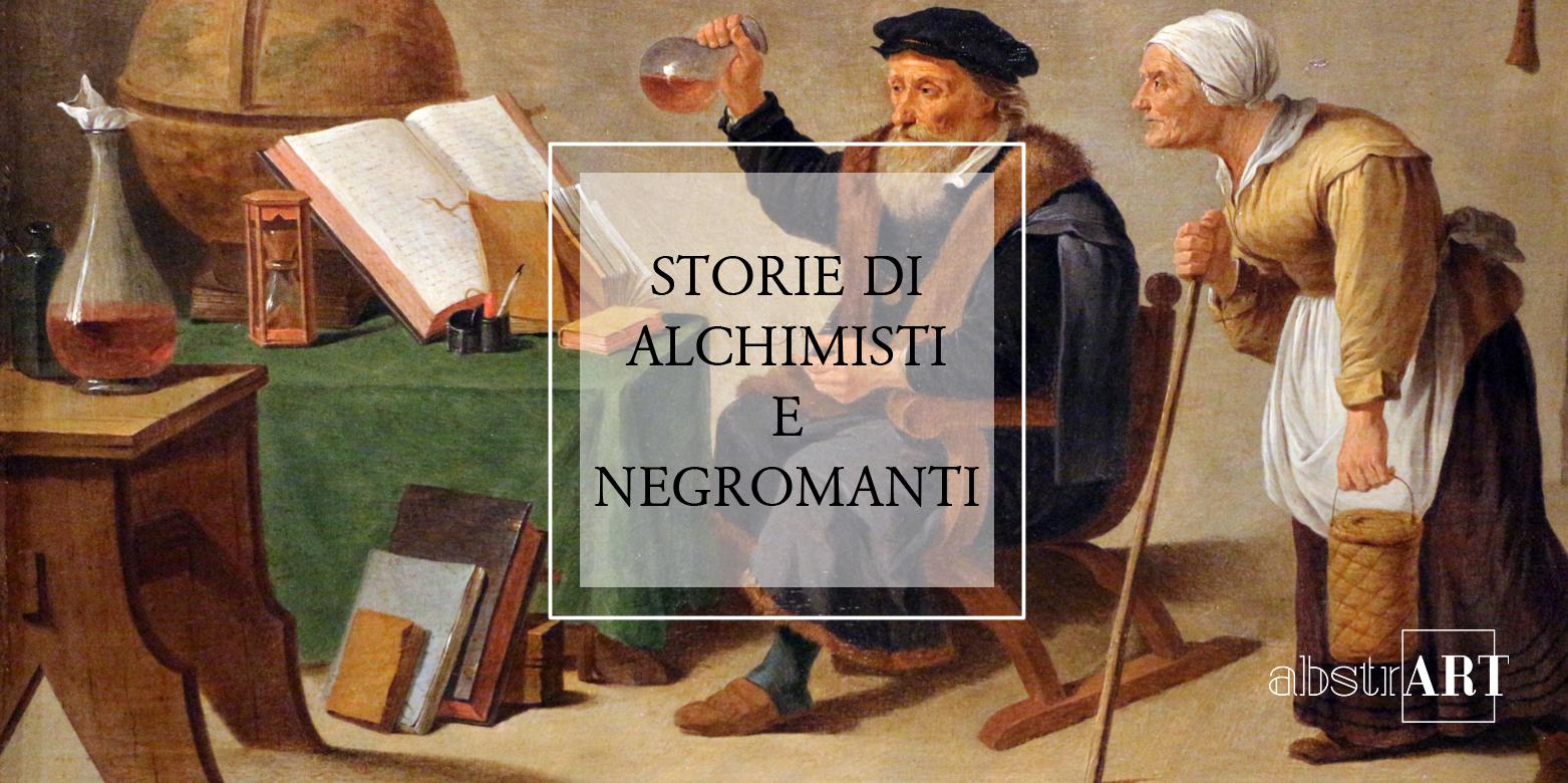 Storie di alchimisti e negromanti